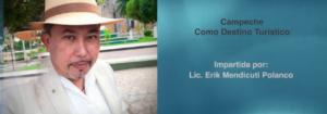 Invitación a la conferencia: Campeche Como Destino Turístico