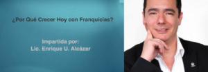 Invitación a la conferencia: ¿Por Qué Crecer Hoy con Franquicias?